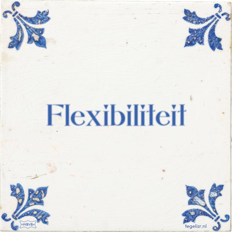 Flexibiliteit - Online tegeltjes bakken