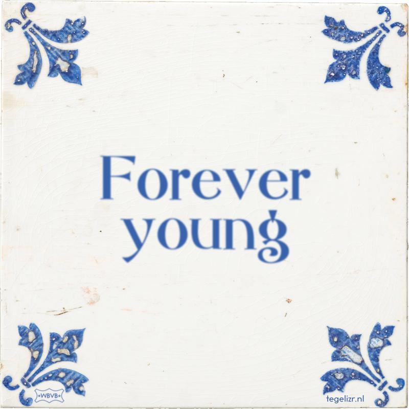 Forever young - Online tegeltjes bakken