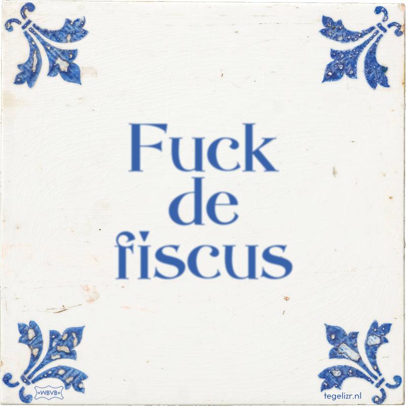 Fuck de fiscus - Online tegeltjes bakken