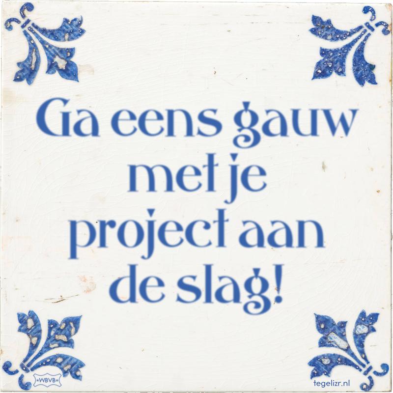 Ga eens gauw met je project aan de slag! - Online tegeltjes bakken