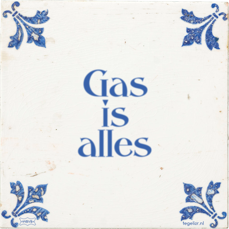 Gas is alles - Online tegeltjes bakken