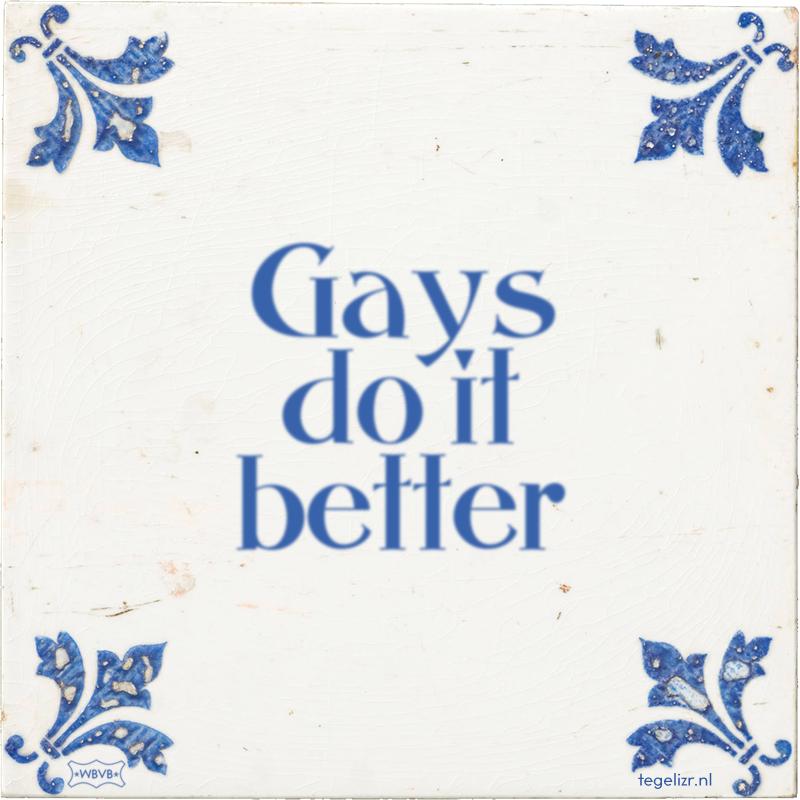 Gays do it better - Online tegeltjes bakken