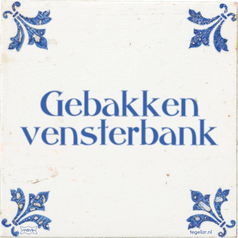 Gebakken vensterbank - Online tegeltjes bakken