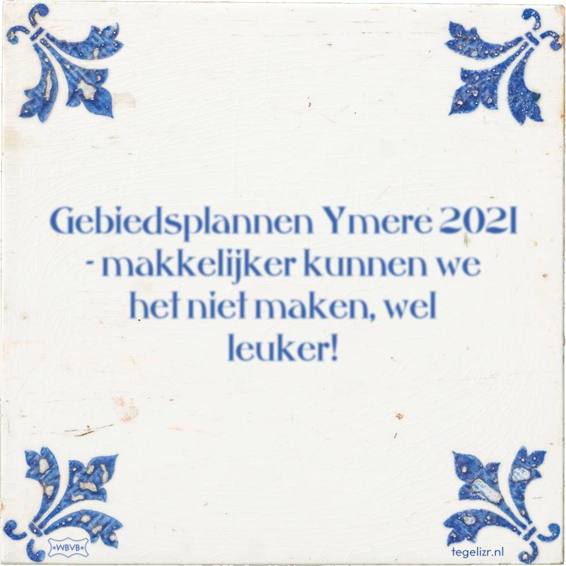 Gebiedsplannen Ymere 2021 - makkelijker kunnen we het niet maken, wel leuker! - Online tegeltjes bakken