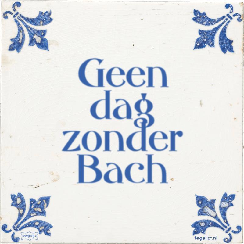 Geen dag zonder Bach - Online tegeltjes bakken