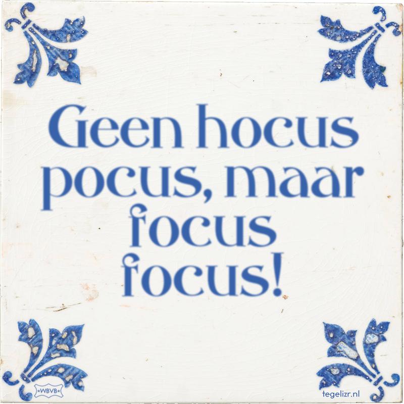 Geen hocus pocus, maar focus focus! - Online tegeltjes bakken
