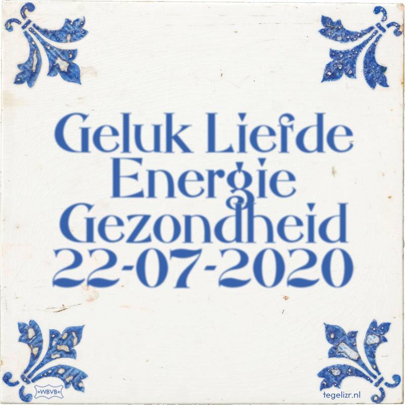 Geluk Liefde Energie Gezondheid 22-07-2020 - Online tegeltjes bakken
