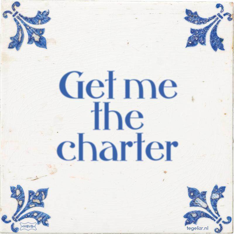 Get me the charter - Online tegeltjes bakken