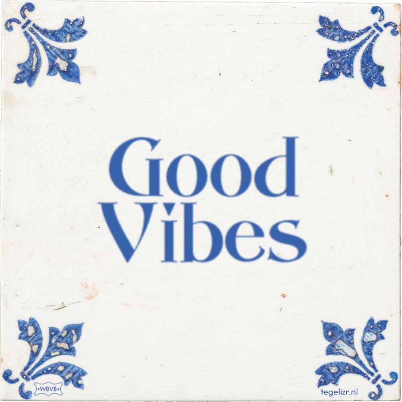 Good Vibes - Online tegeltjes bakken