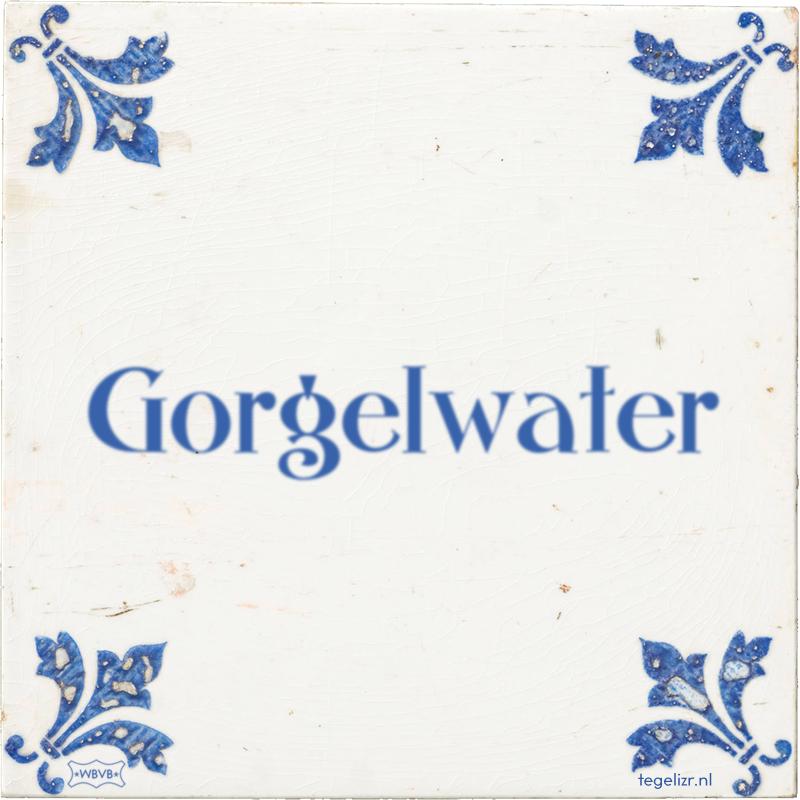 Gorgelwater - Online tegeltjes bakken