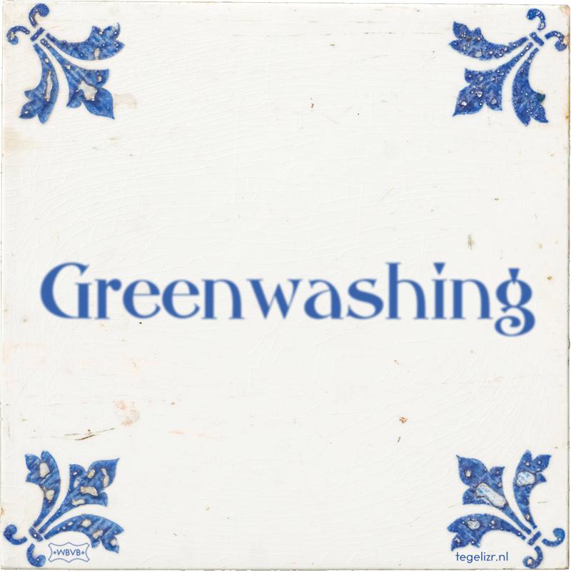 Greenwashing - Online tegeltjes bakken