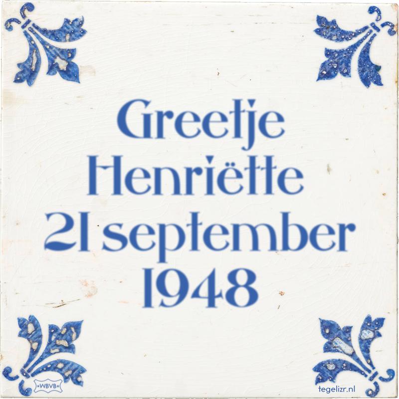 Greetje Henriëtte 21 september 1948 - Online tegeltjes bakken