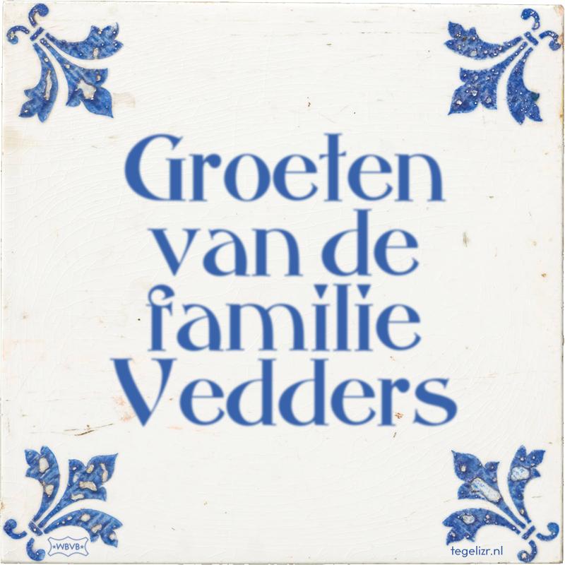 Groeten van de familie Vedders - Online tegeltjes bakken