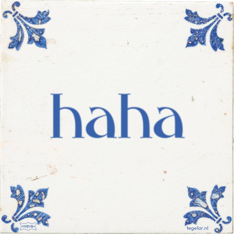 haha - Online tegeltjes bakken