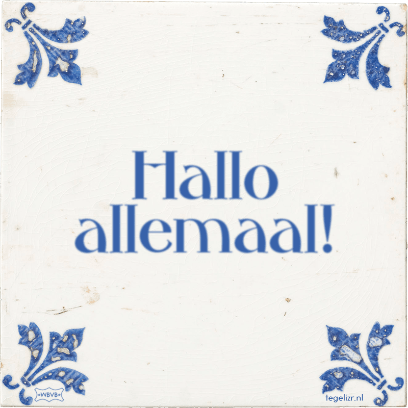 Hallo allemaal! - Online tegeltjes bakken
