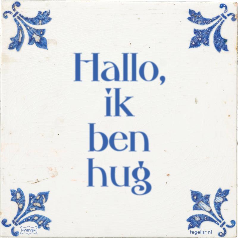 Hallo, ik ben hug - Online tegeltjes bakken
