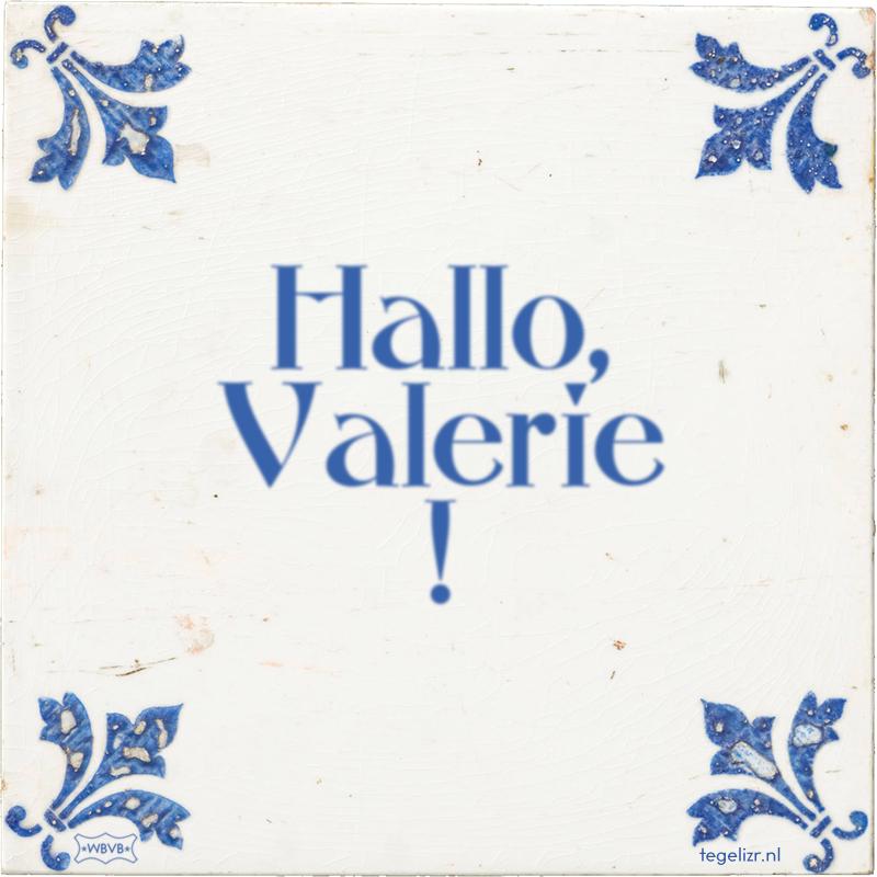 Hallo, Valerie ! - Online tegeltjes bakken