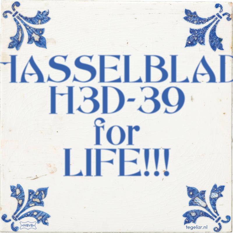 HASSELBLAD H3D-39 for LIFE!!! - Online tegeltjes bakken
