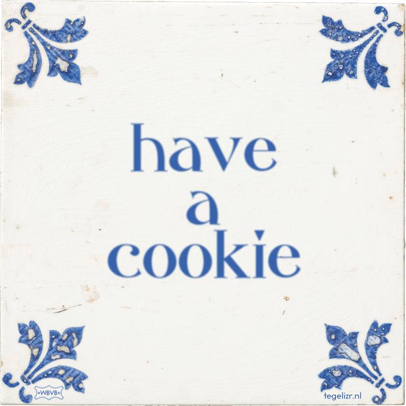 have a cookie - Online tegeltjes bakken