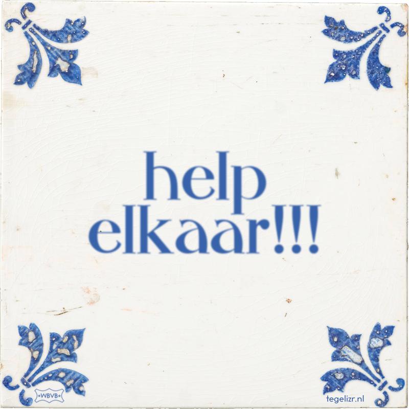 help elkaar!!! - Online tegeltjes bakken