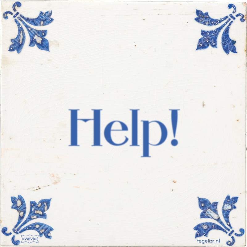 Help! - Online tegeltjes bakken