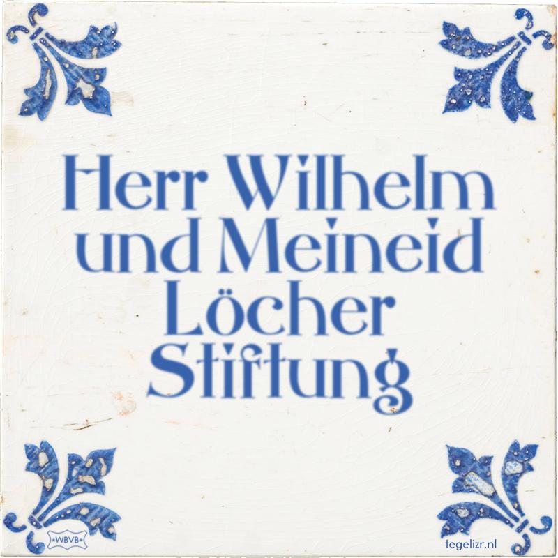 Herr Wilhelm und Meineid Löcher Stiftung - Online tegeltjes bakken