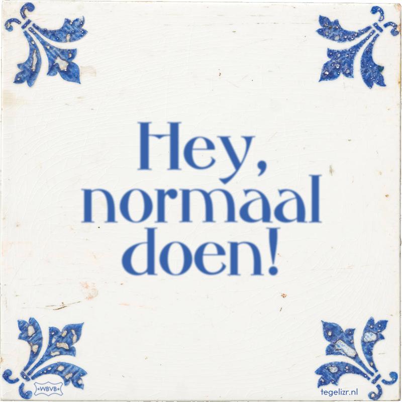 Hey, normaal doen! - Online tegeltjes bakken