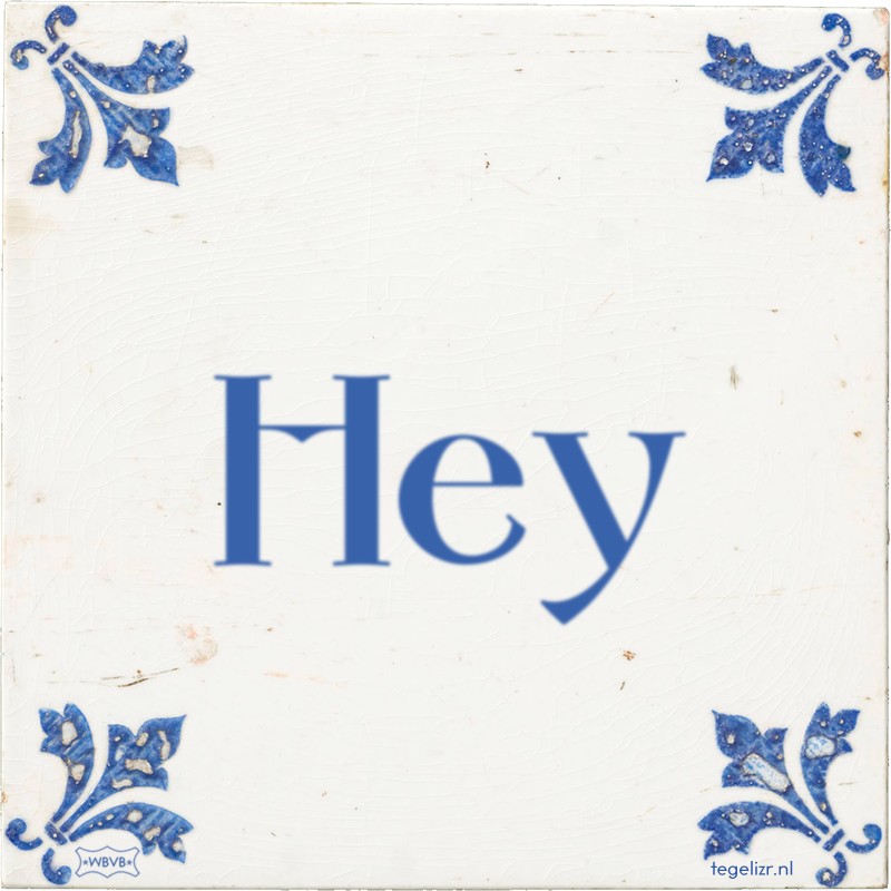 HEY! - Online tegeltjes bakken