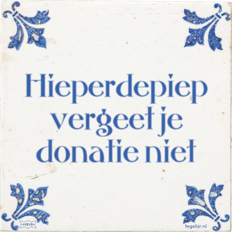 Hieperdepiep vergeet je donatie niet - Online tegeltjes bakken