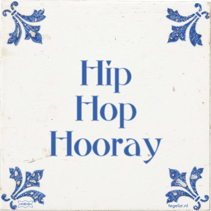 Hip Hop Hooray - Online tegeltjes bakken