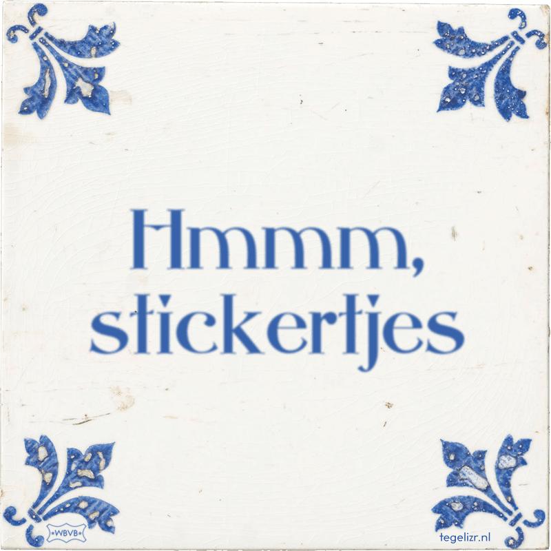 Hmmm, stickertjes - Online tegeltjes bakken