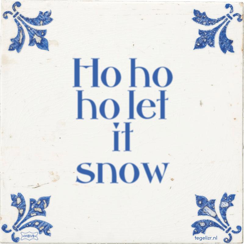 Ho ho ho let it snow - Online tegeltjes bakken