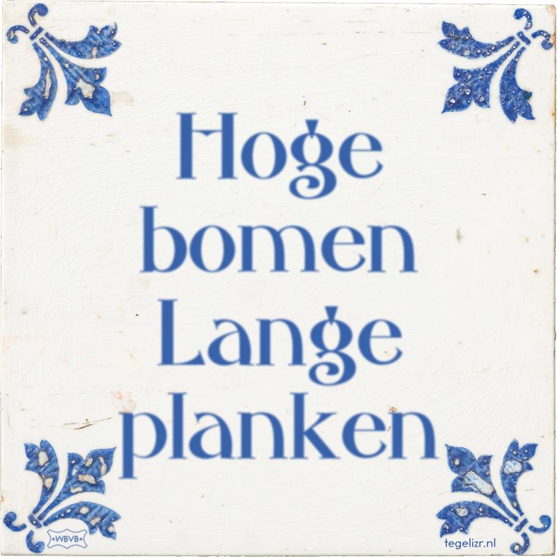 Hoge bomen Lange planken - Online tegeltjes bakken