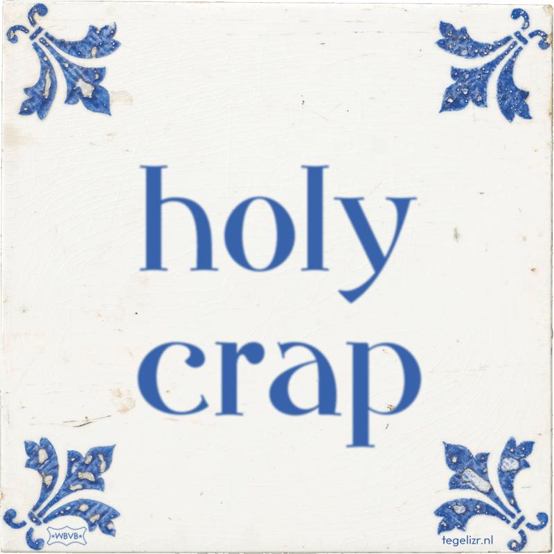 holy crap - Online tegeltjes bakken