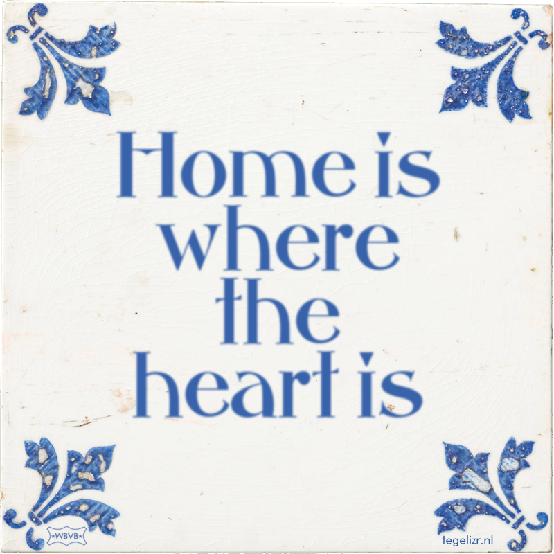 Home is where the heart is - Online tegeltjes bakken