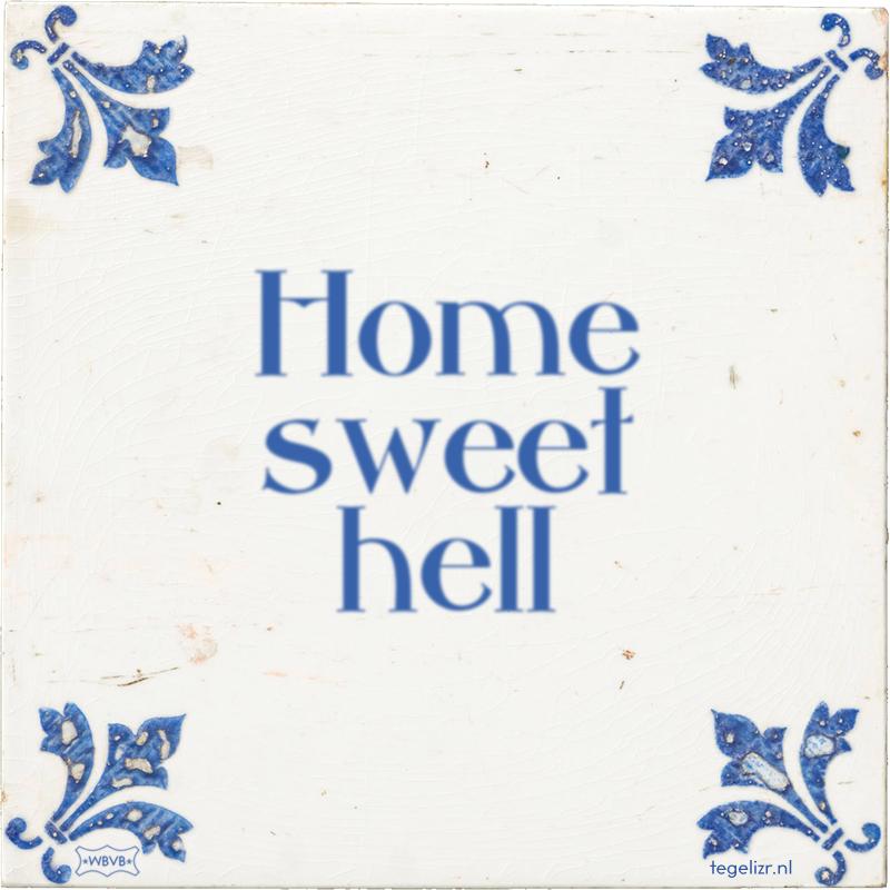 Home sweet hell - Online tegeltjes bakken