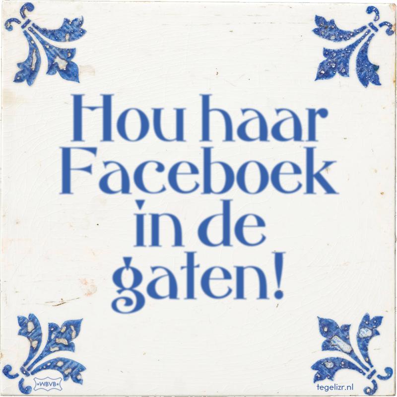 Hou haar Faceboek in de gaten! - Online tegeltjes bakken