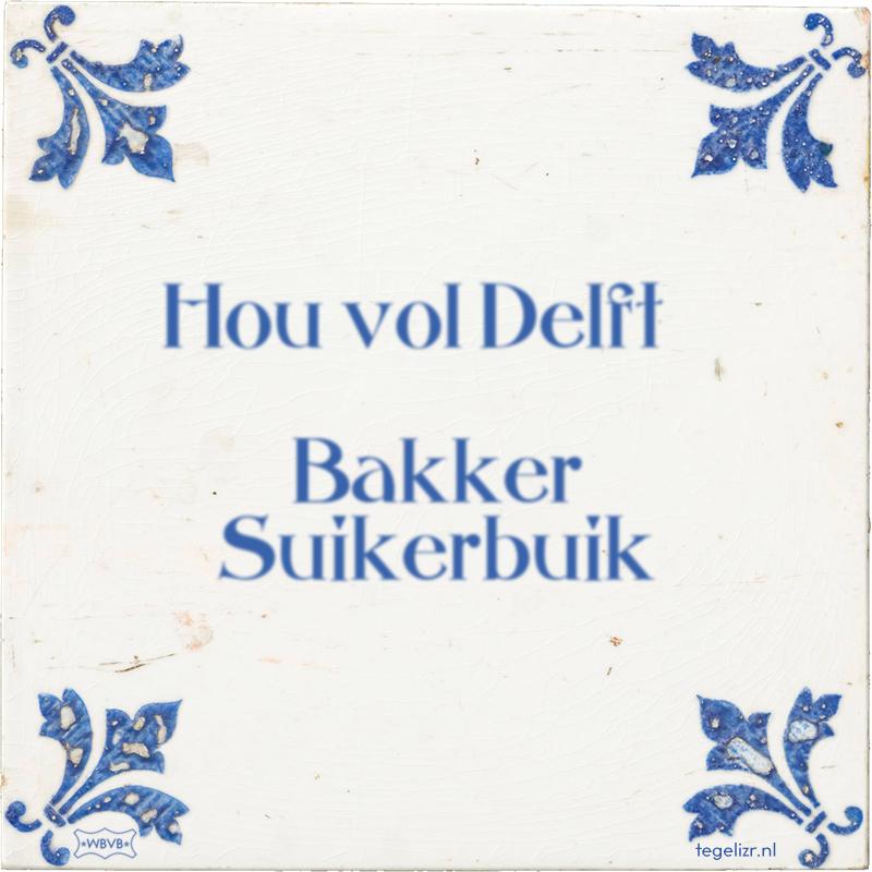Hou vol Delft Bakker Suikerbuik - Online tegeltjes bakken