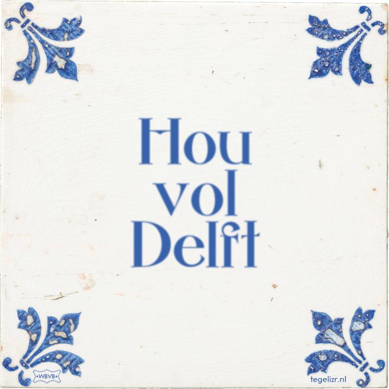Hou vol Delft - Online tegeltjes bakken