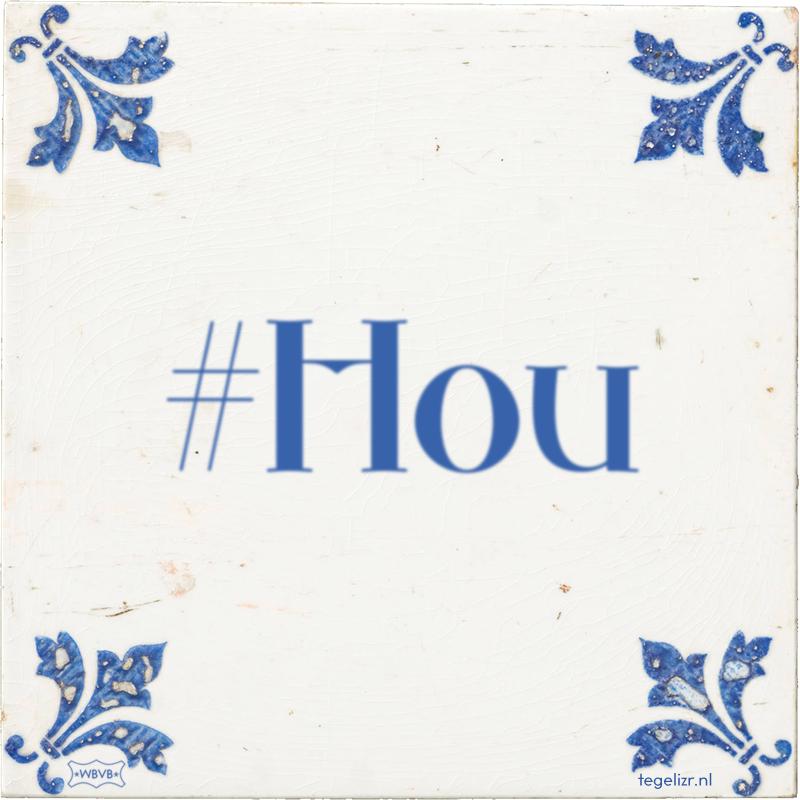 #Hou - Online tegeltjes bakken