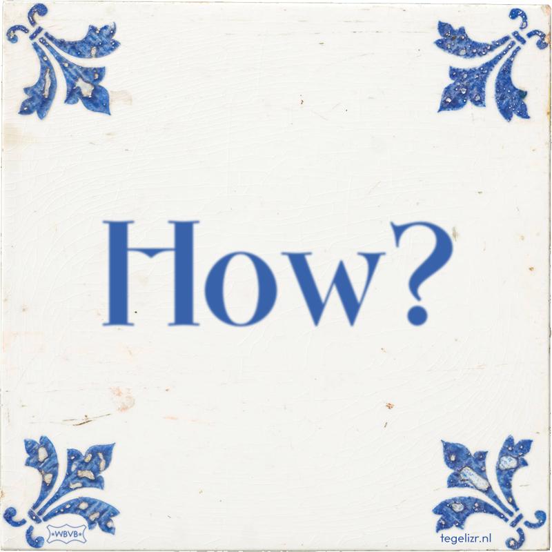 How? - Online tegeltjes bakken
