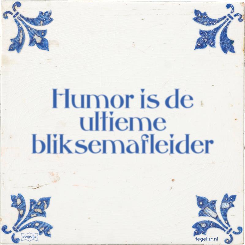 Humor is de ultieme bliksemafleider - Online tegeltjes bakken
