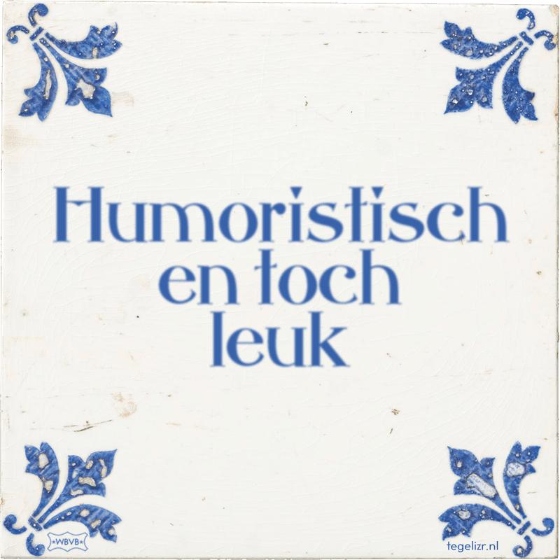 Humoristisch en toch leuk - Online tegeltjes bakken