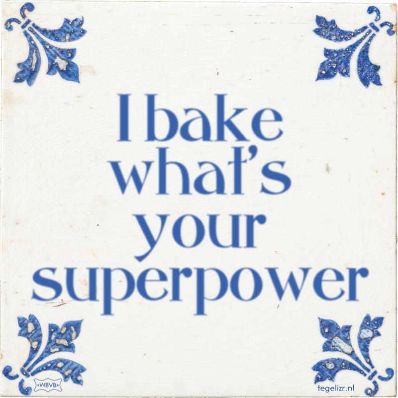 I bake what's your superpower - Online tegeltjes bakken