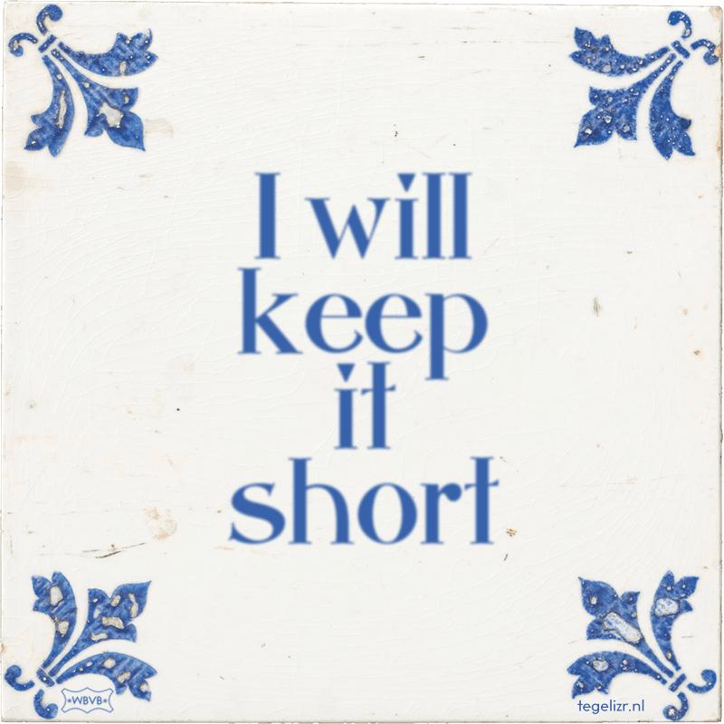 I will keep it short - Online tegeltjes bakken