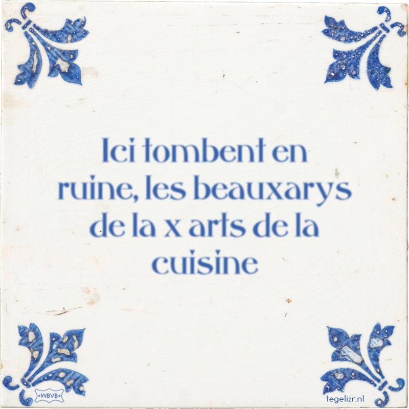 Ici tombent en ruine, les beauxarys de la x arts de la cuisine - Online tegeltjes bakken