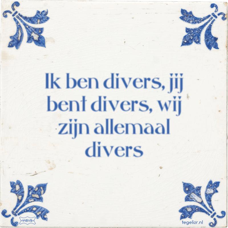 Ik ben divers, jij bent divers, wij zijn allemaal divers - Online tegeltjes bakken
