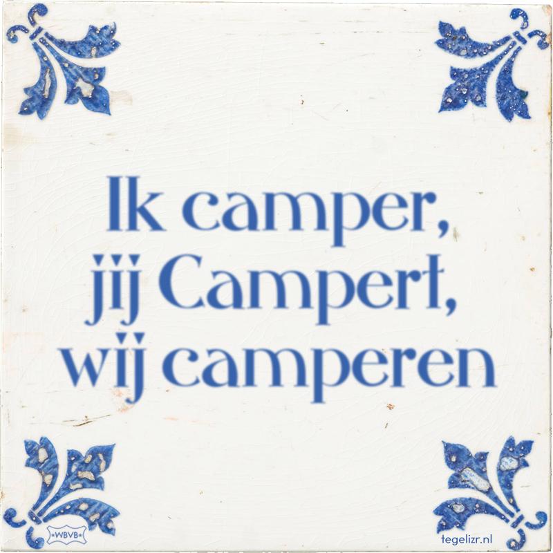 Ik camper, jij Campert, wij camperen - Online tegeltjes bakken