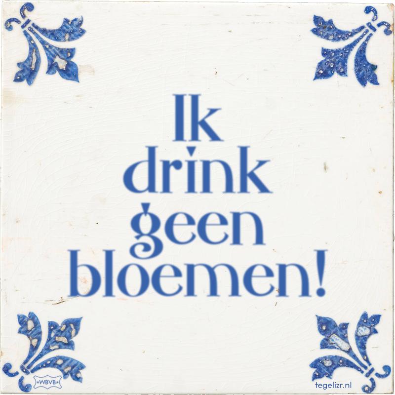 Ik drink geen bloemen! - Online tegeltjes bakken