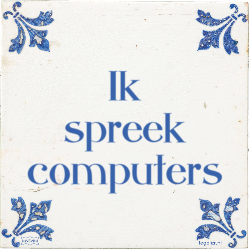 Ik spreek computers - Online tegeltjes bakken